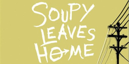soupy-leave-home